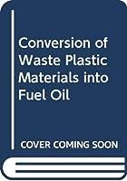 Conversion of Waste Plastic Materials into Fuel Oil