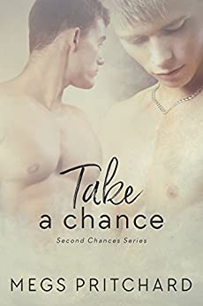 Take a Chance (Second Chances Book 1) by [Pritchard, Megs]