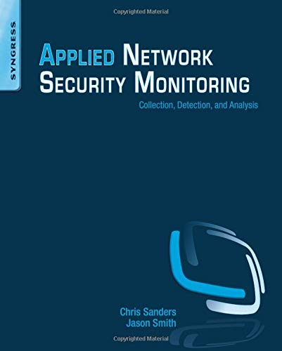 Download Applied Network Security Monitoring: Collection, Detection, and Analysis 0124172083
