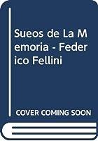 Sueos de La Memoria - Federico Fellini