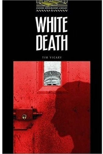 White Death: Stage 1: 400 Headwords (Oxford Bookworms)の詳細を見る