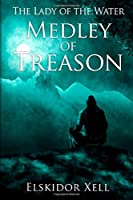 Medley of Treason (The Lady of the Water)