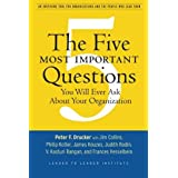 The Five Most Important Questions (Frances Hesselbein Leadership Forum)