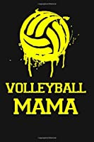Volleyball Mama: College Ruled Volleyball Mama Gift Journal, Diary, Notebook 6 x 9 inches with 100 Pages