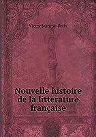 Nouvelle Histoire de la Littérature Française