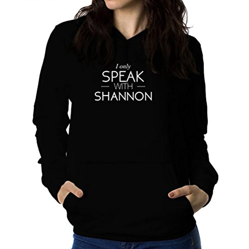 割合黒海外でI only speak with Shannon 女性 フーディー