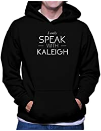 I only speak with Kaleigh フーディー