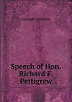 Speech of Hon. Richard F. Pettigrew