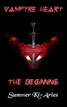 Vampyre Heart - The Beginning by [Ki-Aries, Summer]