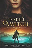 To Kill A Witch (Holy Warriors)
