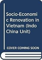 Socio-Economic Renovation in Vietnam (IndoChina Unit)