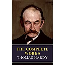 Thomas Hardy : The Complete Works (Illustrated)