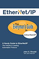 EtherNet/IP: The Everyman's Guide to The Most Widely Used Manufacturing Protocol