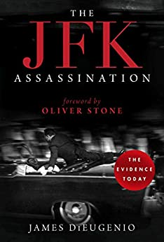 The JFK Assassination by [DiEugenio, James]