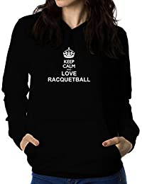 Keep calm and love Racquetball 女性 フーディー