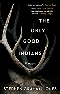 The Only Good Indians (English Edition)