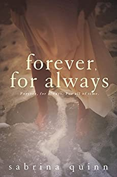 Forever, For Always by [Quinn, Sabrina]