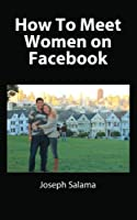 How to Meet Women on Facebook