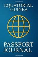 Equatorial Guinea Passport Journal: Blank Lined Equatorial Guinea Travel Journal/Notebook/Diary - Great Gift/Present/Souvenir for Travelers