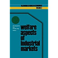 Welfare aspects of industrial markets (Nijenrode Studies in Econometrics)