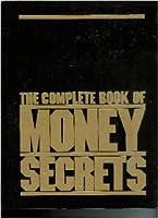 Complete Book of Money Secrets