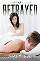 Betrayed (Angels of Affection)