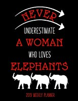 Never Underestimate A Woman Who Loves Elephants 2019 Weekly Planner: A Scheduling Calendar for Delta Sigma Theta Sorors