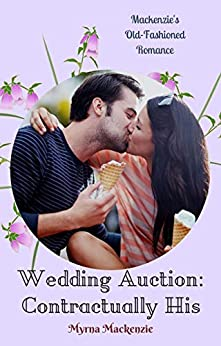 Wedding Auction: Contractually His (Wedding Auction  Book 3) by [Mackenzie, Myrna]