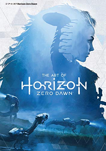 ジ・アート・オブ Horizon Zero Dawn (G-...