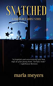 Snatched (A Ghost Story): Lights Out Series - Book 2 by [Meyers, Marla]