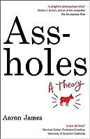 Assholes: A Theory