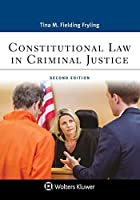 Constitutional Law in Criminal Justice (Aspen Paralegal)