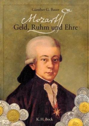 Mozart. Geld, Ruhm und Ehre