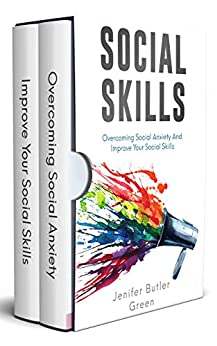 Social Skills: Overcoming Social Anxiety And Improve Your Social Skills by [Green, Jennifer]