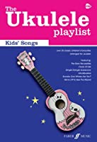 The Ukulele Playlist: Kids' Songs