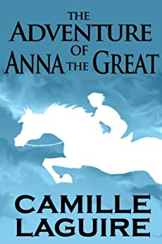The Adventure of Anna the Great by [LaGuire, Camille]