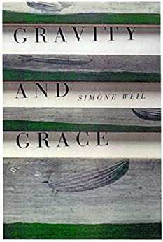Gravity And Grace by [Weil, Simone, Weil]