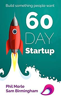 60 Day Startup: a DIY Incubation Program by [Morle, Phil, Birmingham, Sam]