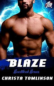 BLAZE: A Superhero Romance (Heartthrob Heroes Book 1) by [Tomlinson, Christa]