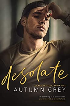 desolate (Grace Trilogy, Book One) by [Grey, Autumn]