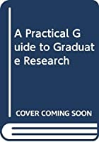 A Practical Guide to Graduate Research
