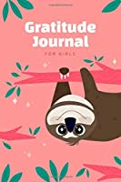 Gratitude Journal for Girls: Cute Sloth | 90 Days Daily Prompts to Writing A Positive Thinking | Happiness Notebook | Kids Activities Education