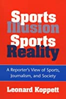 Sports Illusion Sports Reality: A Reporter's View of Sports Journalism and Society [並行輸入品]