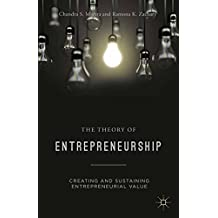 The Theory of Entrepreneurship: Creating and Sustaining Entrepreneurial Value