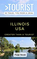 Greater Than a Tourist- Illinois USA: 50 Travel Tips from a Local