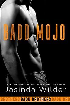 Badd Mojo (The Badd Brothers Book 6) by [Wilder, Jasinda]