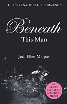 Beneath This Man (This Man Trilogy Book 2) by [Malpas, Jodi Ellen]