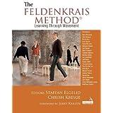 The Feldenkrais Method: Learning Through Movement