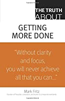 Truth About Getting More Done, The