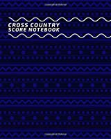 Cross Country Score Notebook: Professional Cross Country Scoring Sheet, Score Sheet Notebook for Outdoor Games, Gifts for Runners, Horse Riders, Equestrian, Game lovers, Coach, Sport Analyst, For Birthdays, Christmas, Thanksgiving, Vacation, 110 Pages. (Cross Country Scorebook)